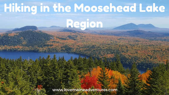 Hiking in the Moosehead Lake Region